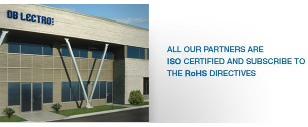 All our partners are ISO certified and sun=bscribe to the RoHS directives